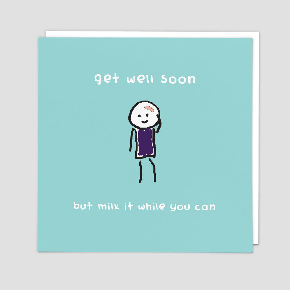 Milk It Get Well Soon Card