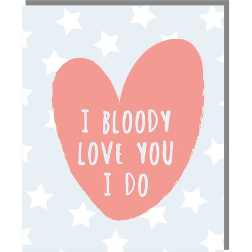 I Bloody Love You Card