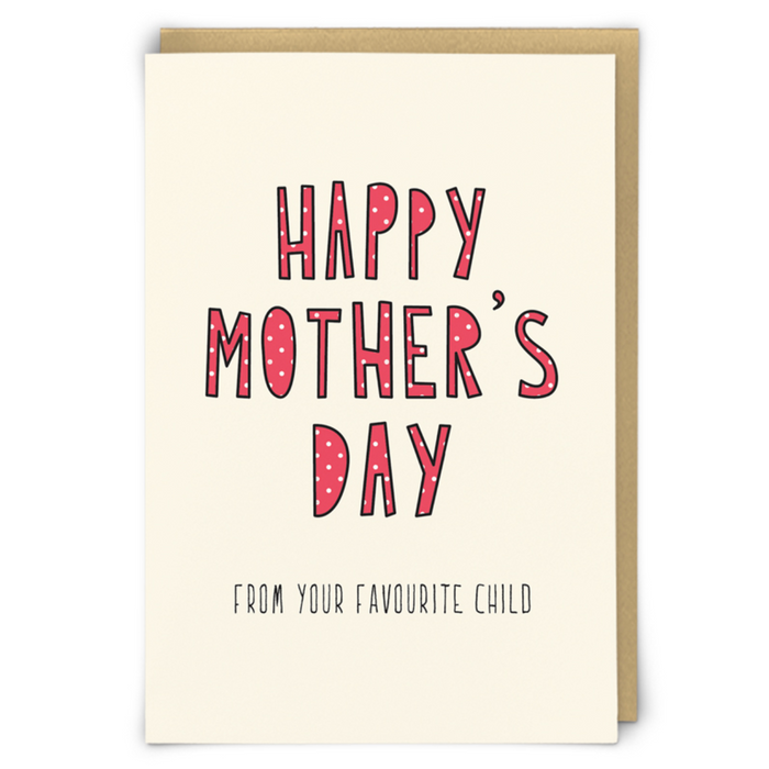 'Happy Mother's Day. From Your Favourite Child' Card