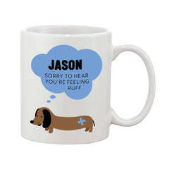 'Sorry To Hear You're Feeling Ruff' Personalised Bubbled Name Mug (Pink Or Blue)