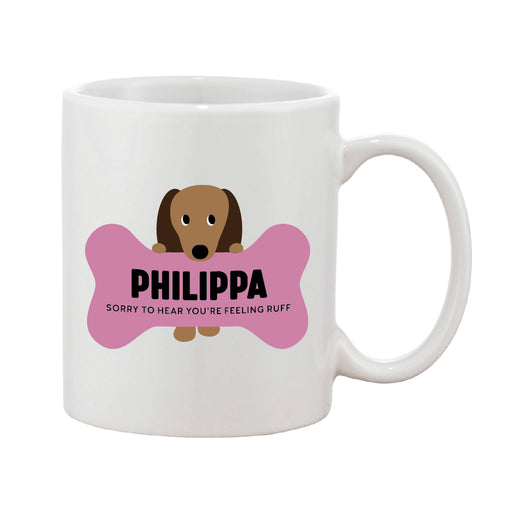'Sorry To Hear You're Feeling Ruff' Bone Personalised Name Mug