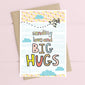 Sending Love And Big Hugs Card