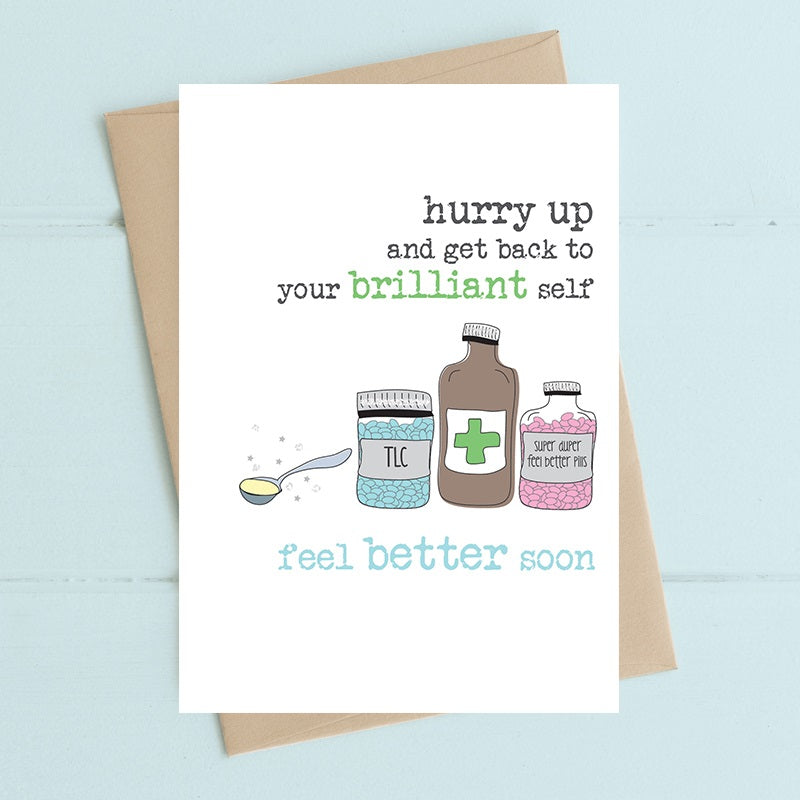 """Hurry Up Back To Your Brilliant Self"" Card"