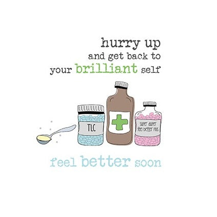 """Hurry Up Back To Your Brilliant Self"" Get Well Card"