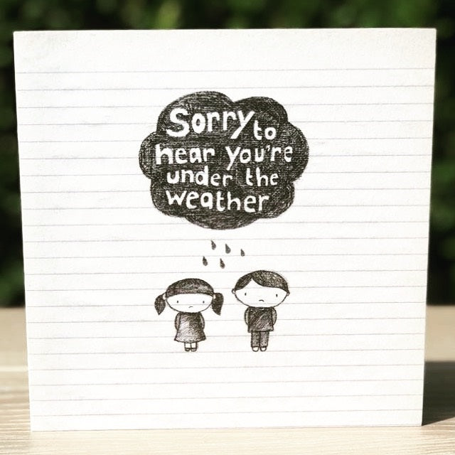 """Sorry To Hear You're Under The Weather"" Card"