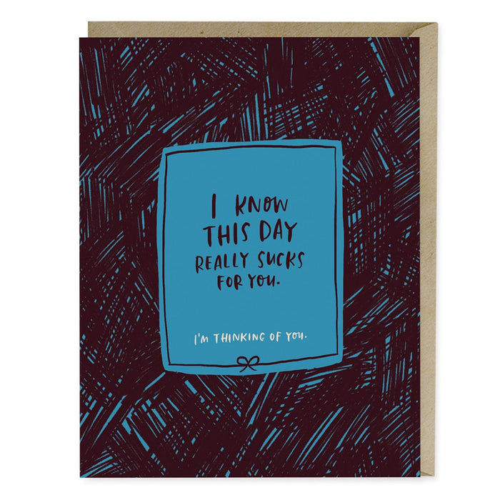 'This Day Sucks' Empathy Card