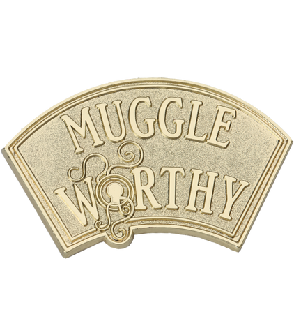 Pin Badge - Muggle Worthy