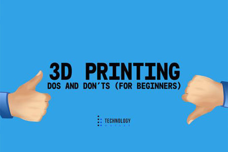 3D Printing Dos and Don'ts for Beginners
