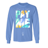 """Now My Dues Pay Me"" Long Sleeve"