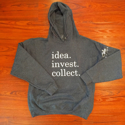""" Idea. Invest. Collect.""Hoodie"
