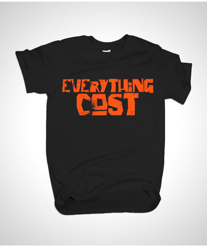 """ Everything Cost"""