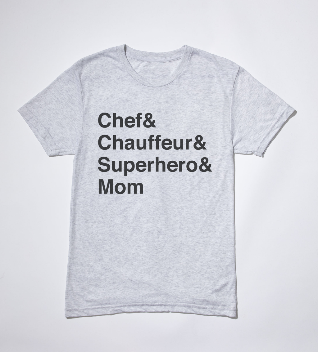 Chef & Chauffeur & Superhero & Mom Shirt