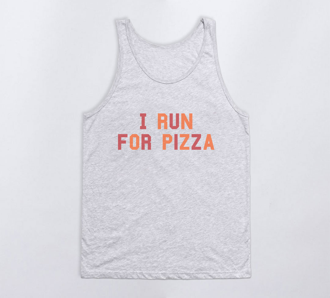 I Run For Pizza Tank