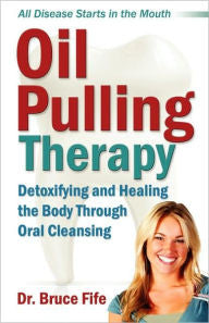 Oil Pulling Therapy -  Dr. Bruce Fife