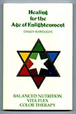 Healing for the Age of Enlightenment by Stanley Burroughs