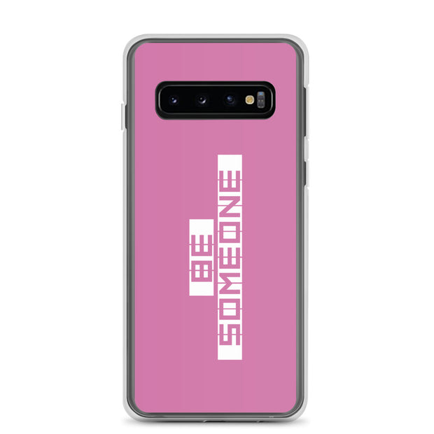 Be Someone Samsung Case - Pink