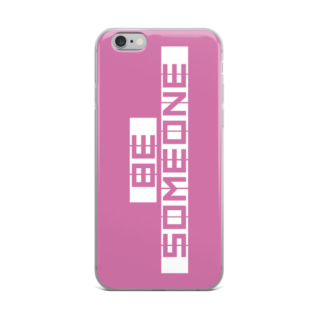 Be Someone iPhone Case -Pink