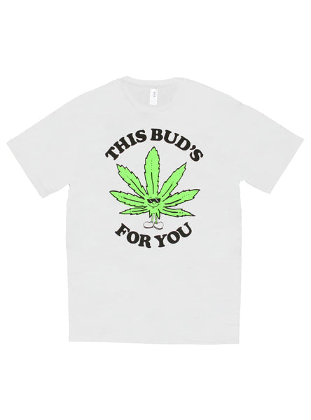THIS BUD'S FOR YOU TEE
