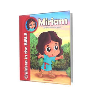 CHILDREN IN THE BIBLE-MIRIAM