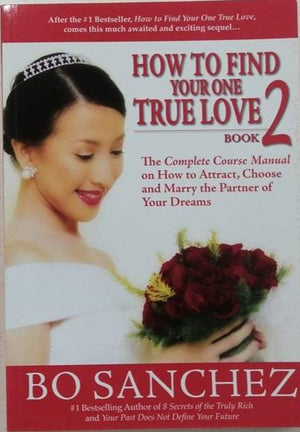 BOOK 2: HOW TO FIND YOUR ONE TRUE LOVE