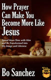 HOW PRAYER CAN MAKE YOU BECOME MORE LIKE JESUS