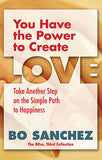 YOU HAVE THE POWER TO CREATE LOVE