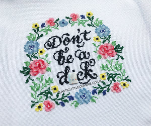Don't Be a Dick - Cross Stitch Pattern PDF.