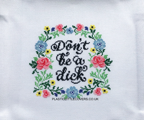 Cross Stitch Kit - Don't Be a Dick.
