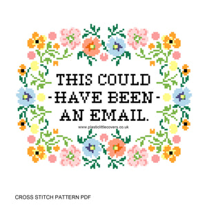 This Could Have Been An Email - Cross Stitch Pattern PDF.
