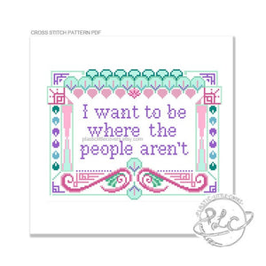 I Want to Be Where the People Aren't - Cross Stitch Pattern PDF.