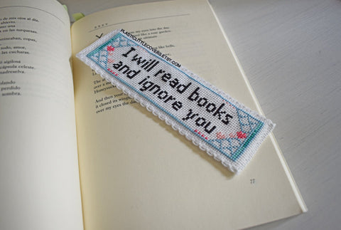 Cross Stitch Bookmark Kit - I Will Read Books and Ignore You.