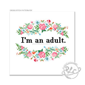 I'm an Adult - Cross Stitch Pattern PDF.