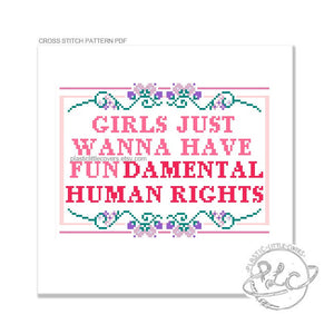 Girls Just Wanna Have Fundamental Human Rights - Cross Stitch Pattern PDF.