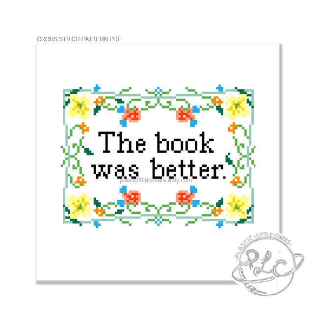 The Book Was Better - Cross Stitch Pattern PDF.