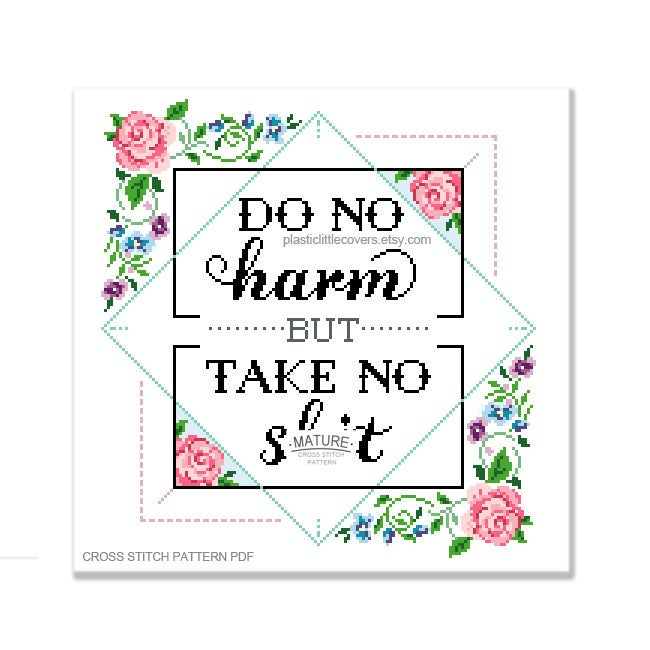 Do No Harm But Take No Shit - Cross Stitch Pattern PDF.