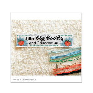 I Like Big Books and I Cannot Lie - Bookmark Cross Stitch Pattern PDF.