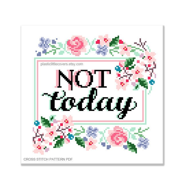 Not Today - Cross Stitch Pattern PDF.