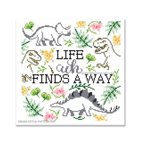 Life, Uh, Finds a Way - Cross Stitch Pattern PDF.