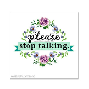 Please Stop Talking - Cross Stitch Pattern PDF.