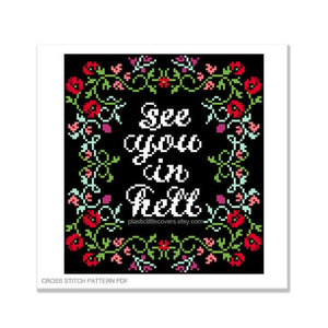 See You in Hell - Cross Stitch Pattern PDF.