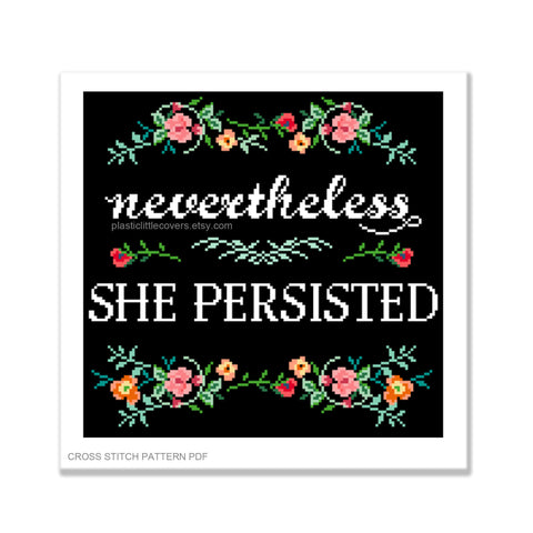 Nevertheless, She Persisted - Cross Stitch Pattern PDF.