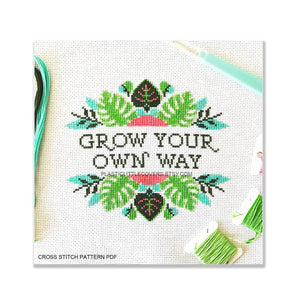 Grow Your Own Way - Cross Stitch Pattern PDF.