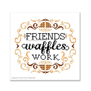 Friends, Waffles, Work - Cross Stitch Pattern PDF.