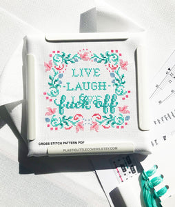 Live, Laugh, Fuck Off - Cross Stitch Pattern PDF.