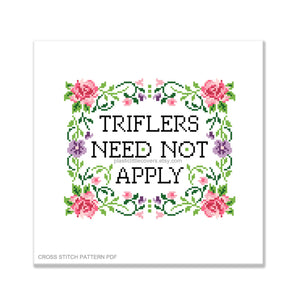 Triflers Need Not Apply - Cross Stitch Pattern PDF.