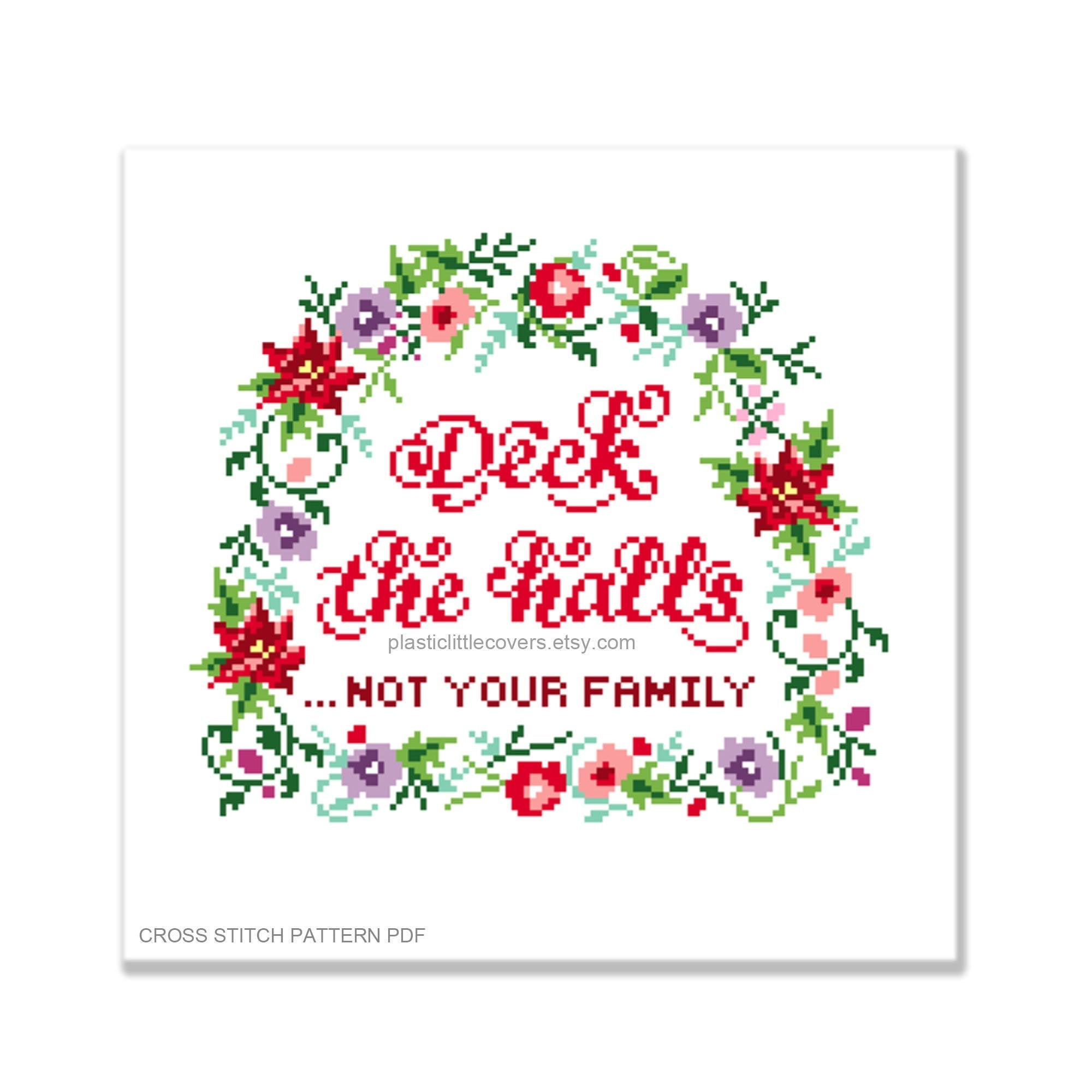 Deck the Halls... Not Your Family - Christmas Cross Stitch Pattern PDF.