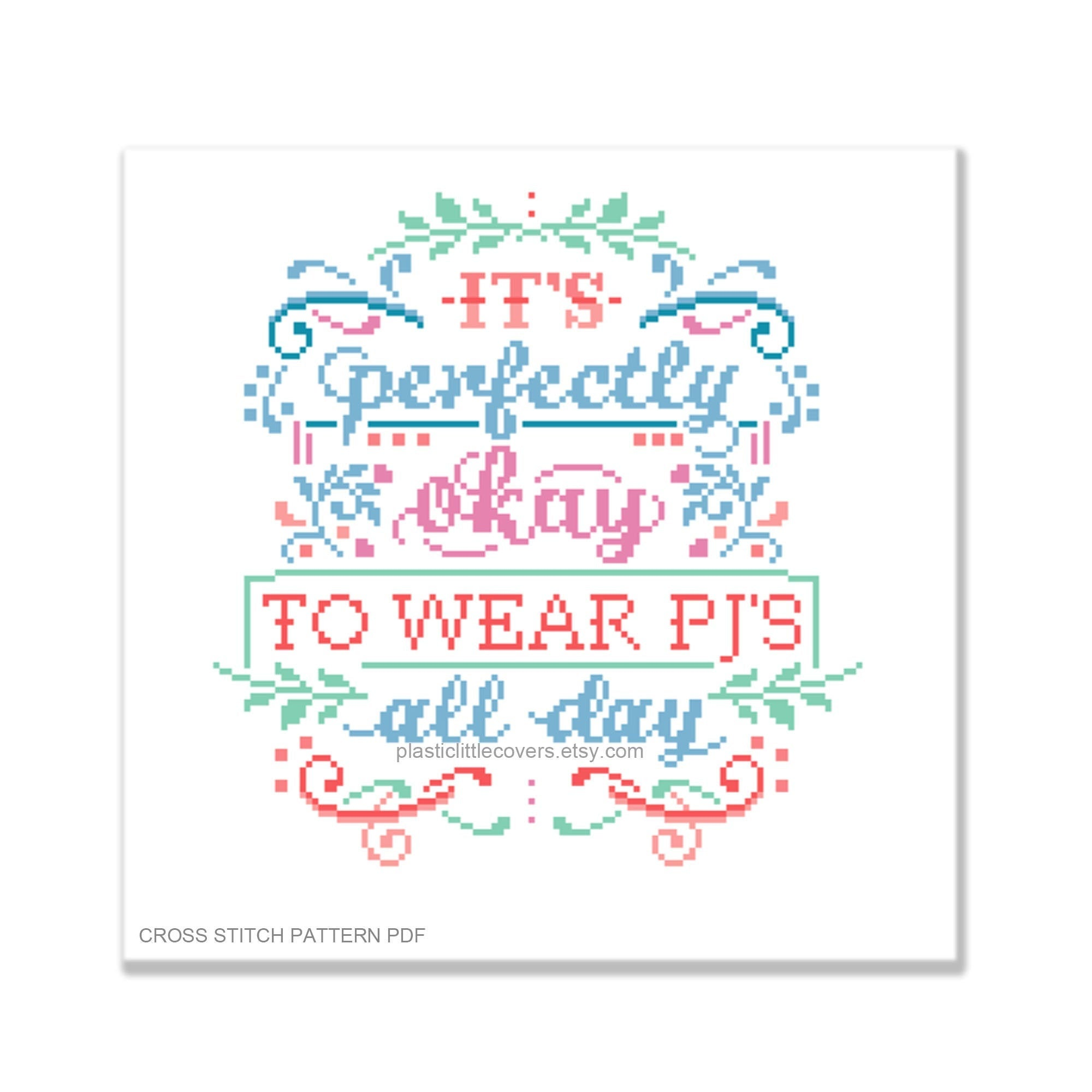 It's Perfectly Okay to Wear PJ's All Day - Cross Stitch Pattern PDF.