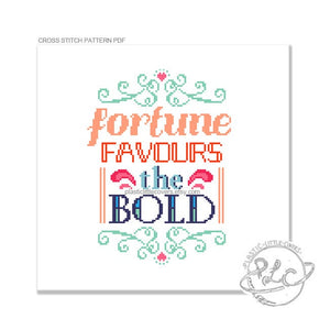 Fortune Favours the Bold - Cross Stitch Pattern PDF.