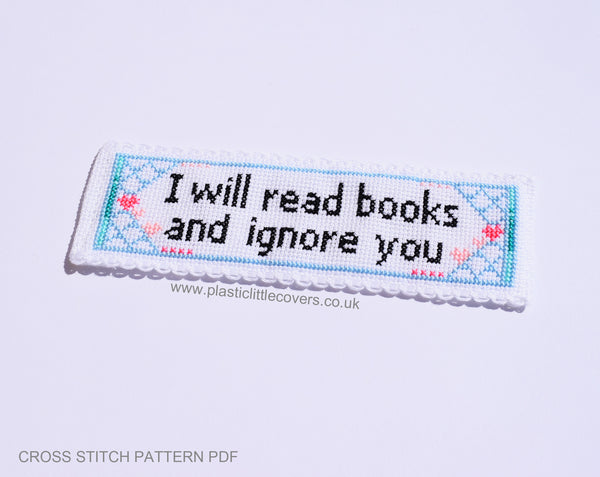 I Will Read Books and Ignore You - Bookmark Cross Stitch Pattern PDF.