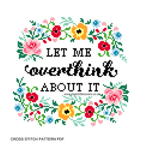 Let Me Overthink About It - Cross Stitch Pattern PDF.